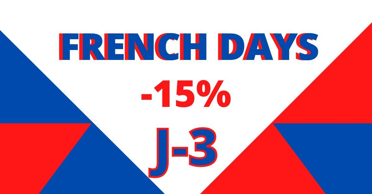 J-3 AVANT LA FIN DES FRENCH DAYS !